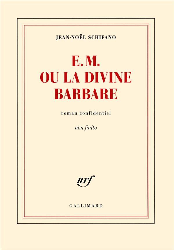 E.M. ou la divine barbare