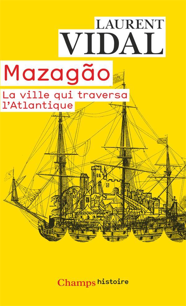 Mazagão ; la ville qui traversa l'Atlantique