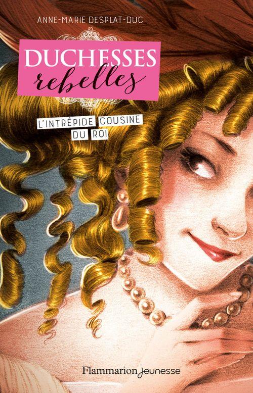 Duchesses rebelles (Tome 1) - L'Intrépide Cousine du roi