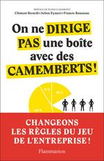 Vente Livre Numérique : On ne dirige pas une boîte avec des camemberts!  - Francis Rousseau - Julien Eymeri - Clément Berardi