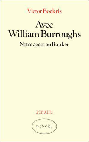 Avec william burroughs - notre agent au bunker