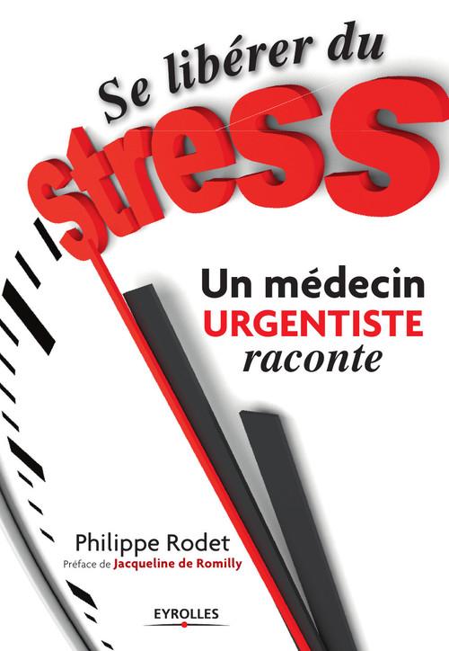 Se libérer du stress ; un médecin urgentiste raconte
