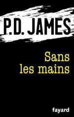 Vente Livre Numérique : Sans les mains  - Phyllis Dorothy James - P.D. James