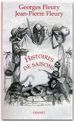 Histoires de saisons  - Georges Fleury  - Fleury  - Jean-Pierre Fleury