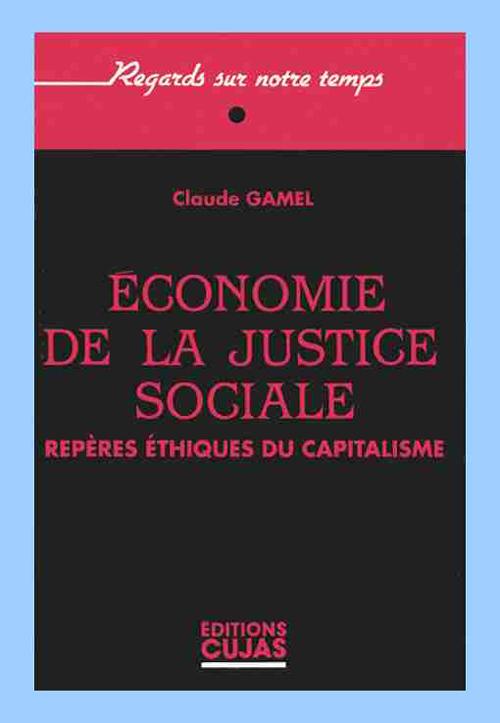 Economie De La Justice Sociale ; Reperes Ethiques Du Capitalisme