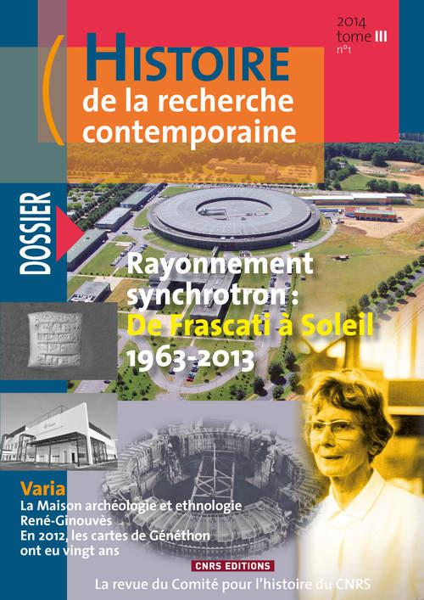 Histoire de la recherche contemporaine 2014 - tome 3 - n 1 - rayonnement synchrotron : de frascati
