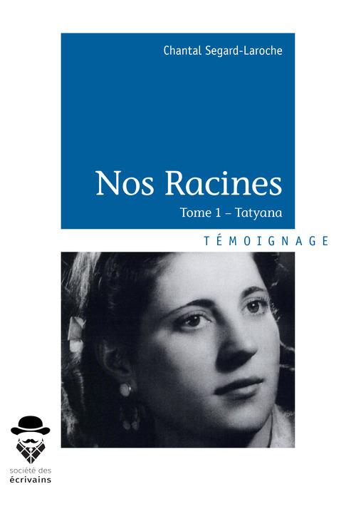 Nos Racines  - Chantal Segard-Laroche