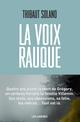 La voix rauque  - Thibaut Solano