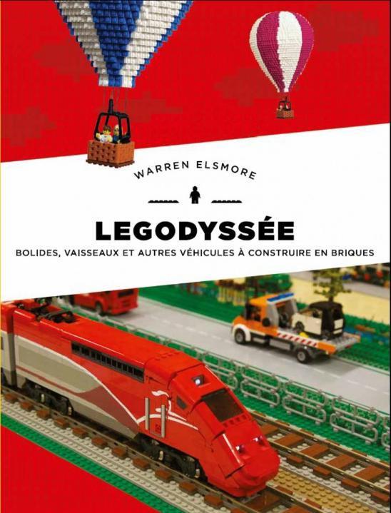 Legodyssée ; bolides, vaisseaux et autres véhicules à construire en briques