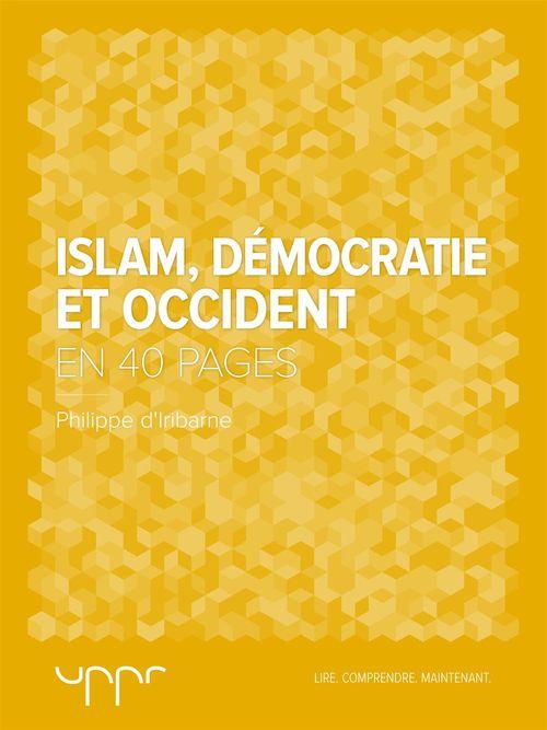 Islam, démocratie et Occident - En 40 pages