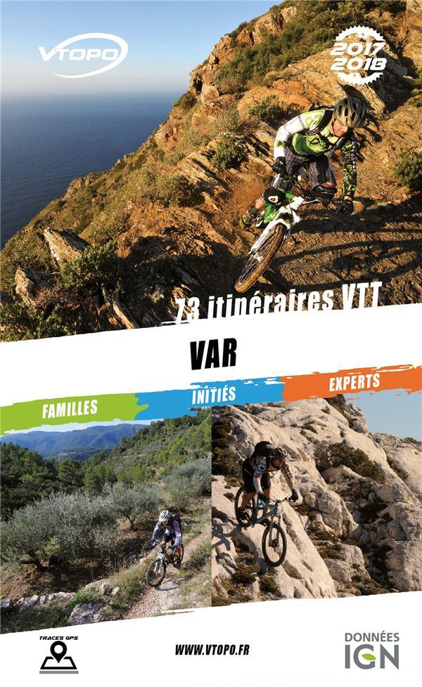 Var ; 73 itinéraires VTT (édition 2017/2018)