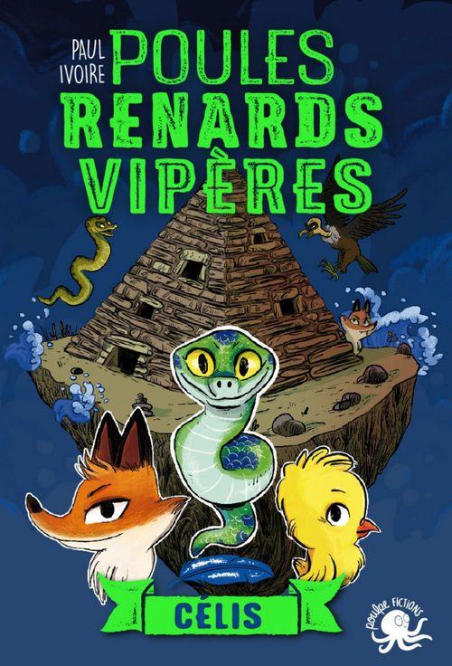 Poules, renards, vipères - Célis (tome 3) - Lecture roman jeunesse fantastique animaux - Dès 8 ans