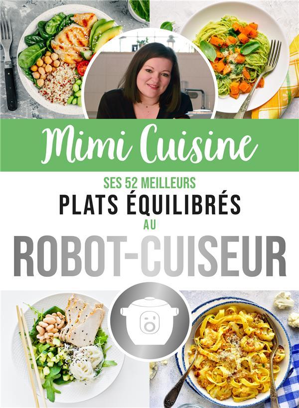 Mimi cuisine ; ses 52 meilleurs plats équilibrés au robot-cuiseur