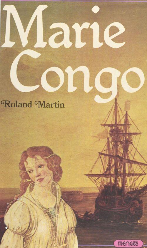 Marie Congo  - Roland Martin