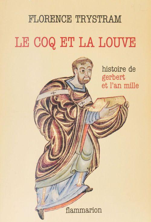 Coq et la louve histoire de gerbert et l'an mille (le)