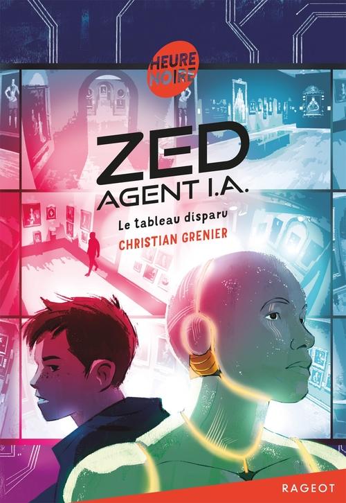 Vente Livre Numérique : Zed, agent I.A. - Le tableau disparu  - Christian Grenier