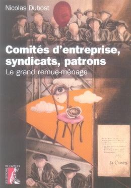 Comites D'Entreprise, Syndicats, Patrons, Le Grand Remue-M.