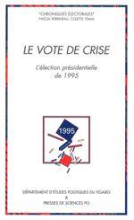 Le vote de crise  - Pascal PERRINEAU - Colette Ysmal