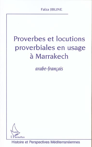 Proverbes Et Locutions Proverbiales En Usage A Marrakech ; Arabe-Francais