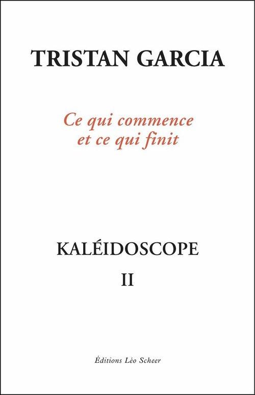 Kaléidoscope II ; ce qui commence et ce qui finit