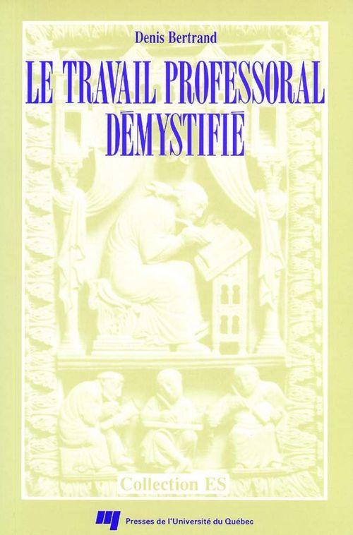 Le travail professoral démystifié ; du rapport Angers au rapport Archambault