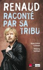 Vente Livre Numérique : Renaud raconté par sa tribu  - Jean-louis Crimon - Thierry Séchan