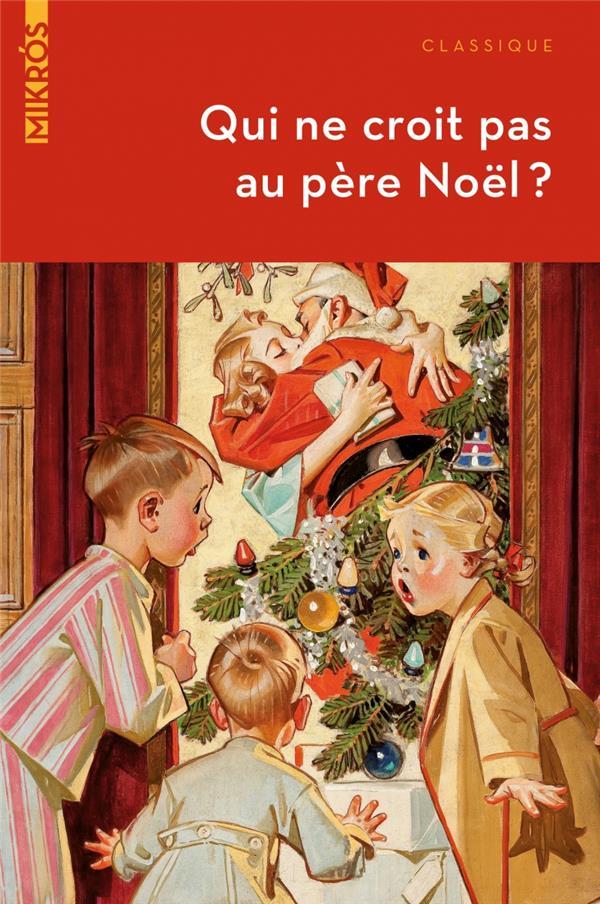 Qui ne croit pas au Père Noël ? contes et histoires