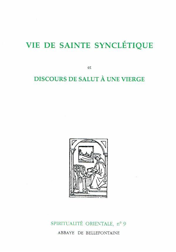 Vie de sainte Synclétique ; discours de salut à une vierge