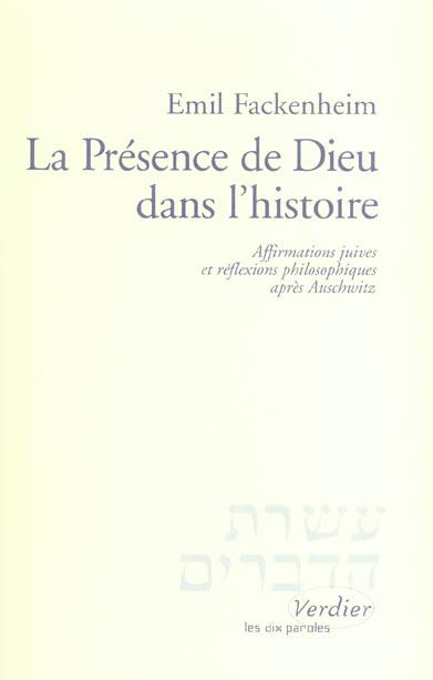 la presence de dieu dans l'histoire affirmations juives et reflexions philosophiques apres auschwitz