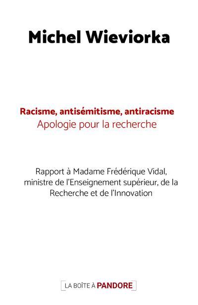 Racisme, antisémitisme, antiracisme ; apologie pour la recherche