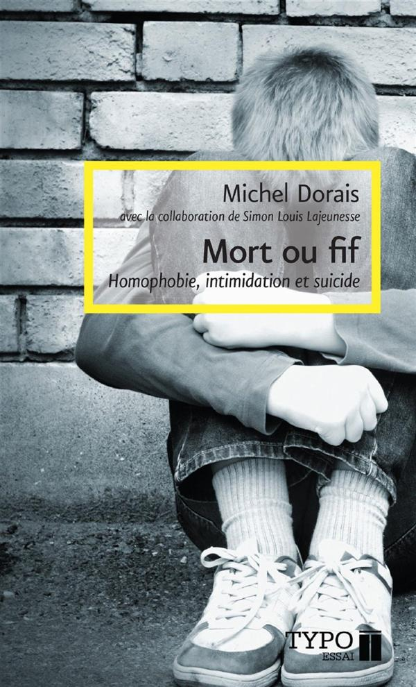 Mort ou fif : intimidation, homophobie et suicide 2e ed.