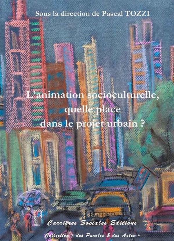 L'animation socioculturelle, quelle place dans le projet urbain ?