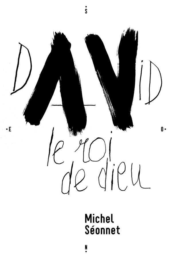 David, le roi de dieu ; avec un contrepoint de Jean-Pierre Simeon