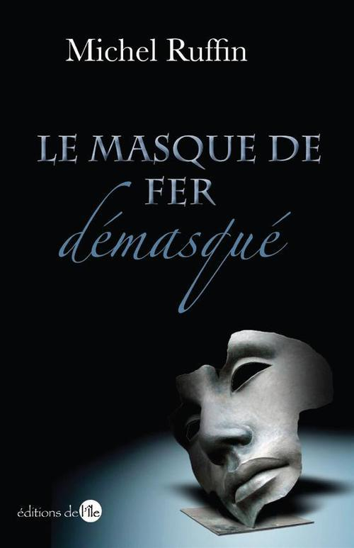Le Masque De Fer Demasque