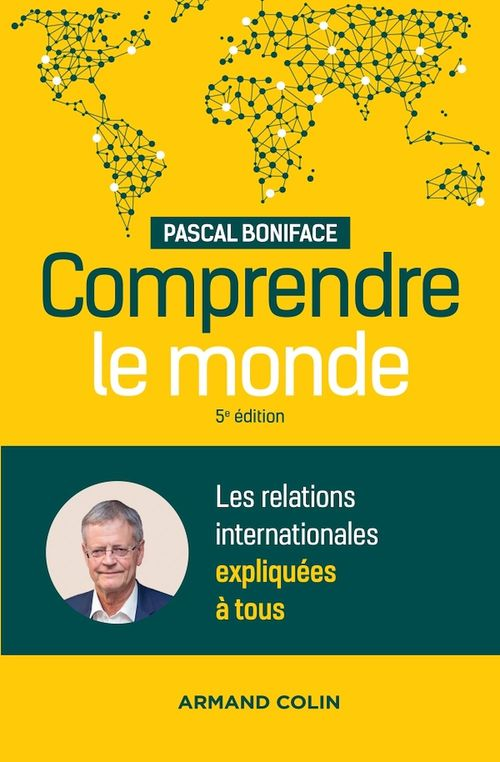 Comprendre le monde ; les relations internationales expliquées à tous (5e édition)