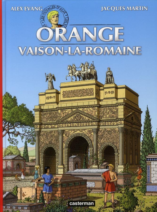 Les voyages d'Alix ; Orange et Vaison-la-Romaine