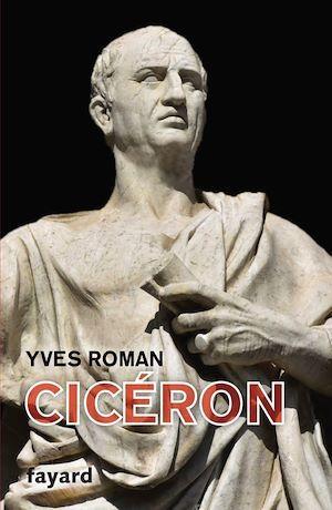Cicéron  - Yves Roman