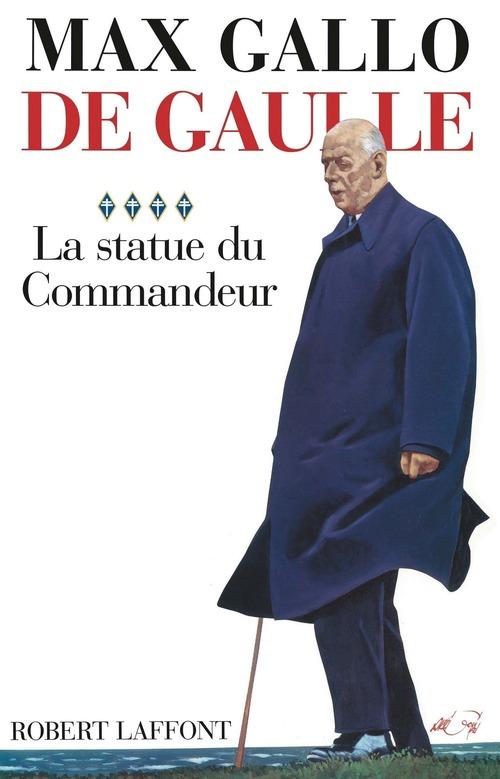 De Gaulle t.4 ; la statue du commandeur
