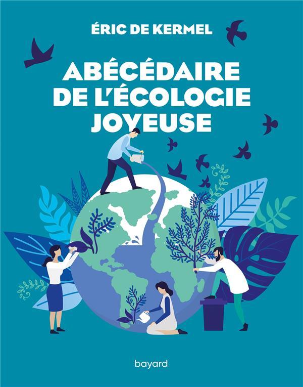 Abécédaire de l'écologie joyeuse