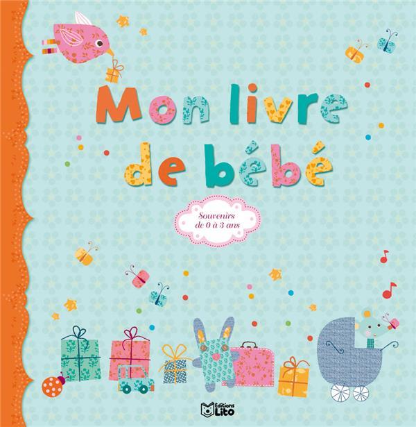 Mon livre de bébé ; souvenirs de 0 à 3 ans