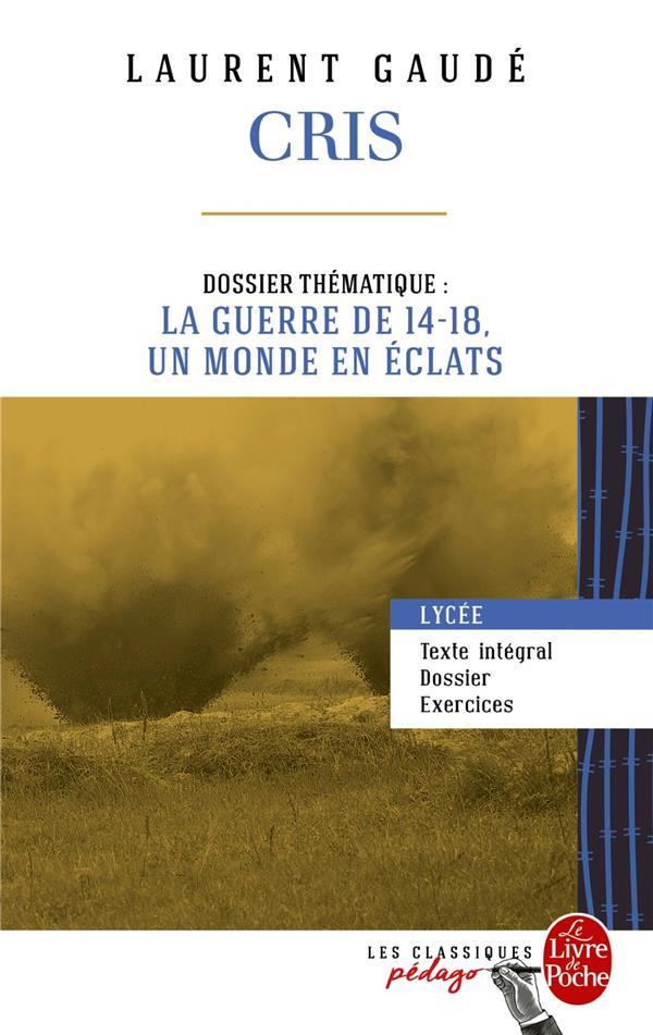 Cris ; dossier thématique: la guerre de 14-18, un monde en éclats