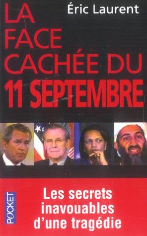 La Face Cachee Du 11 Septembre - Les Secrets Inavouables D'Une Tragedie
