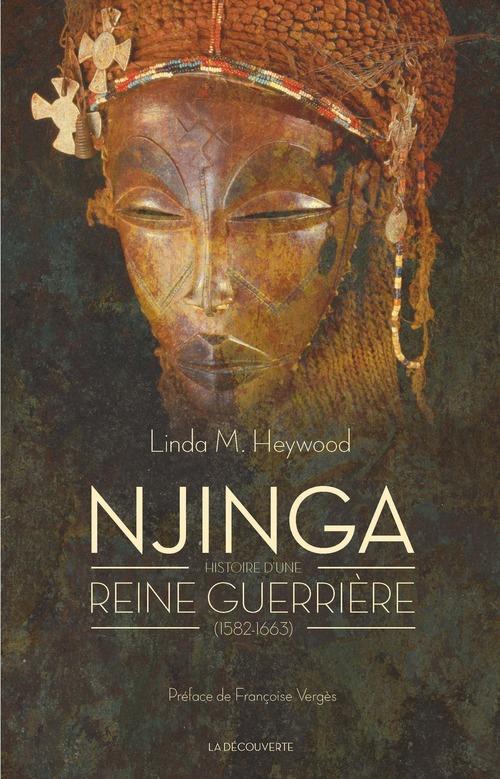Njinga ; histoire d'une reine guerrière (1582-1663)