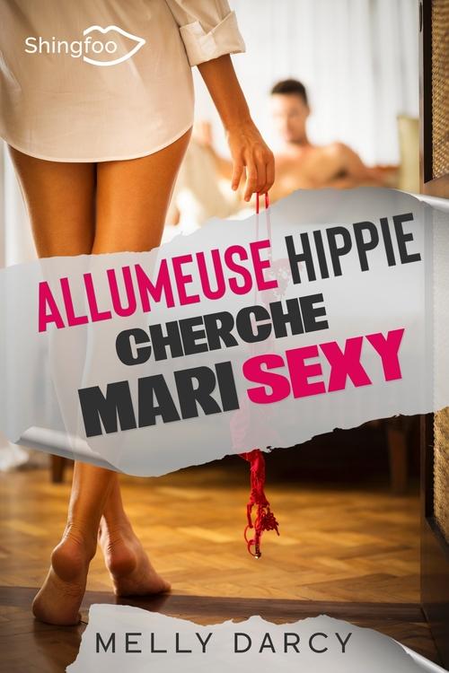 Vente EBooks : Allumeuse Hippie Cherche Mari Sexy  - Melly Darcy