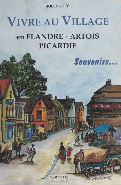 Vivre au village : En Flandre, Artois, Picardie