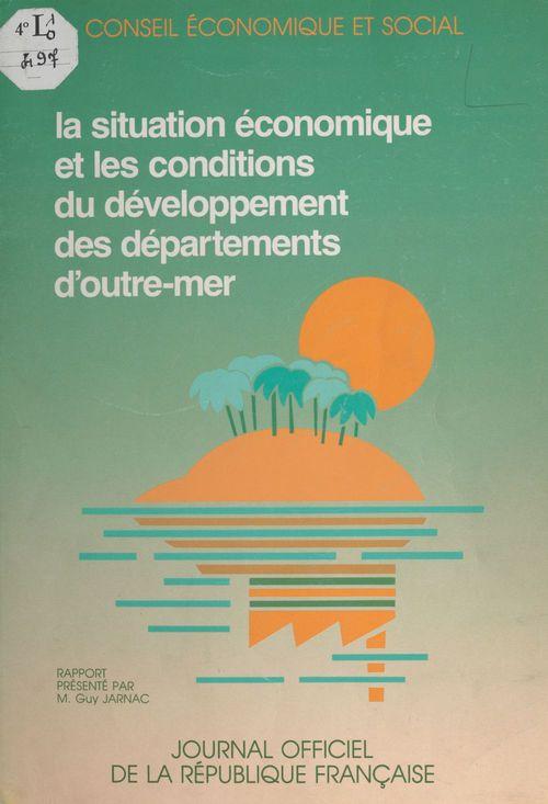 La situation économique et les conditions du développement des départements d'outre-mer