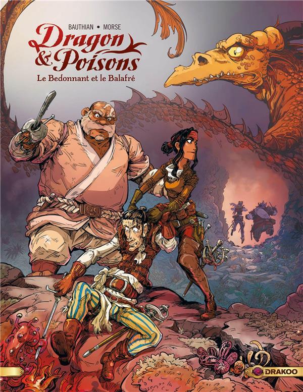 Dragon & poisons t.2 ; le bedonnant et le balafré