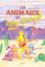Couverture de Les Animaux De Palm Springs