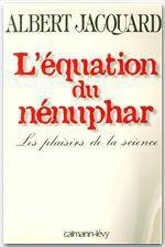 Vente Livre Numérique : L'Equation du nénuphar  - Albert Jacquard