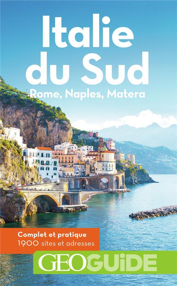 GEOguide ; Italie du sud ; Rome, Naples, Matera (édition 2019)
